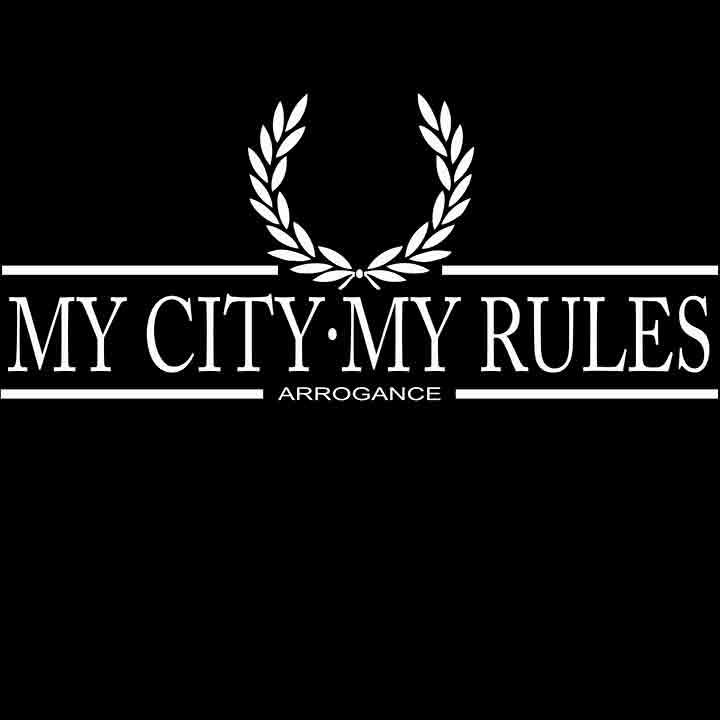 T-SHIRT (BLACK LAUREL ARROGANCE (MY CITY MY RULES)